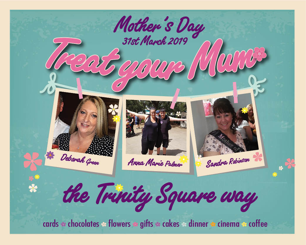 Treat your mum the Trinity Square way