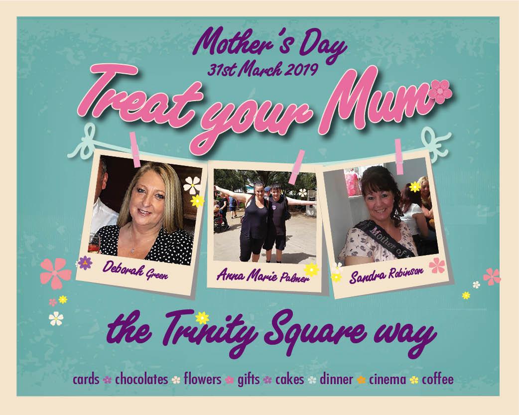 Treat your mum the Trinity Square way