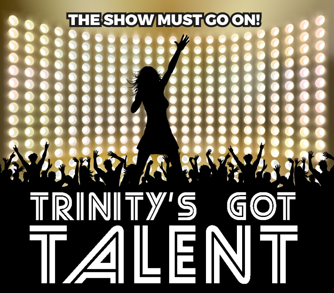 VOTE IS OPEN FOR TRINITY'S GOT 'VIRTUAL' TALENT